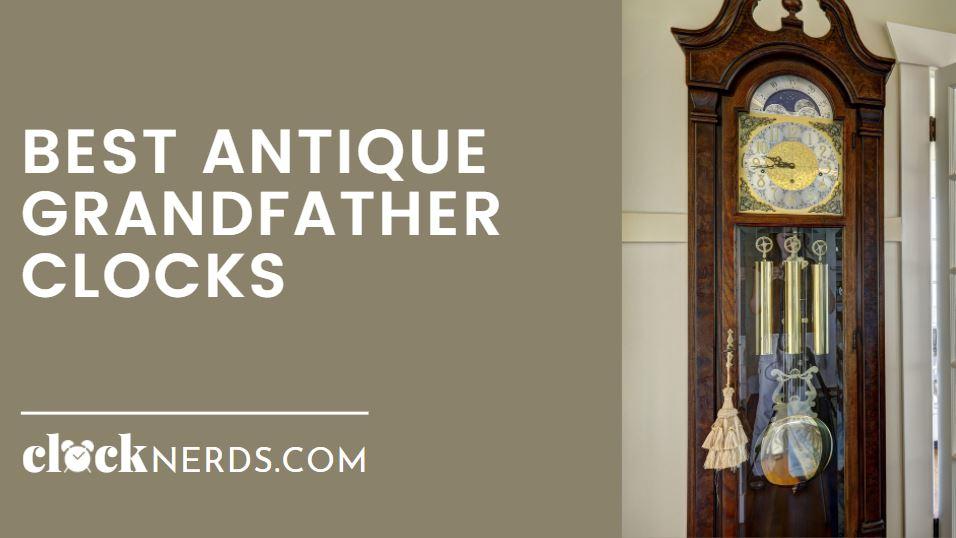 Best Antique Grandfather Clocks