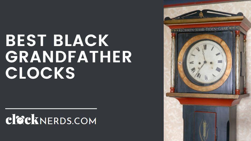 Best Black Grandfather Clocks