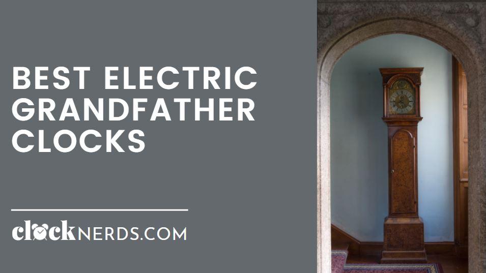 Best Electric Grandfather Clocks