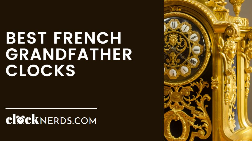 Best French Grandfather Clocks