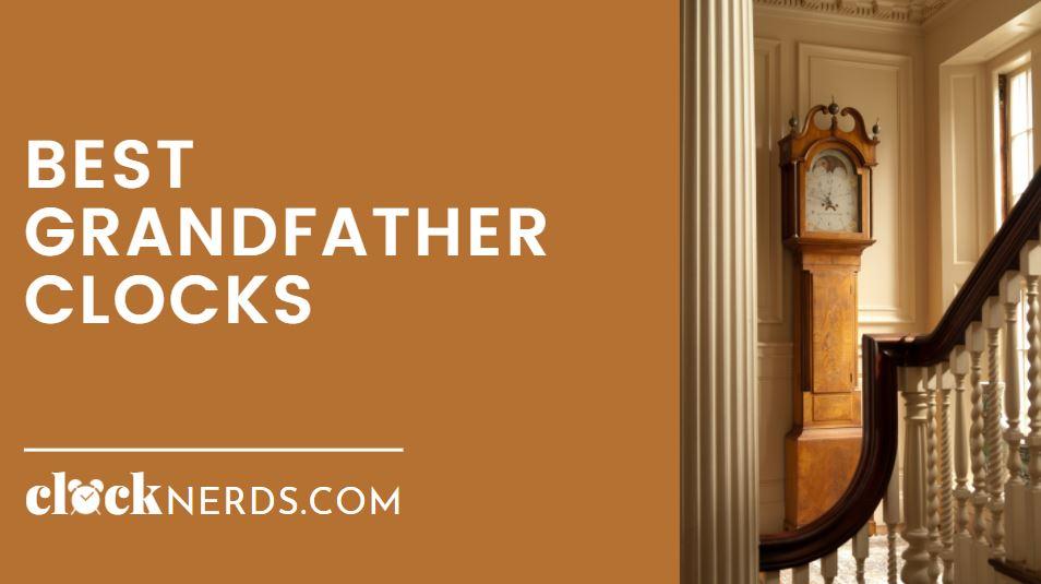 Best Grandfather Clocks