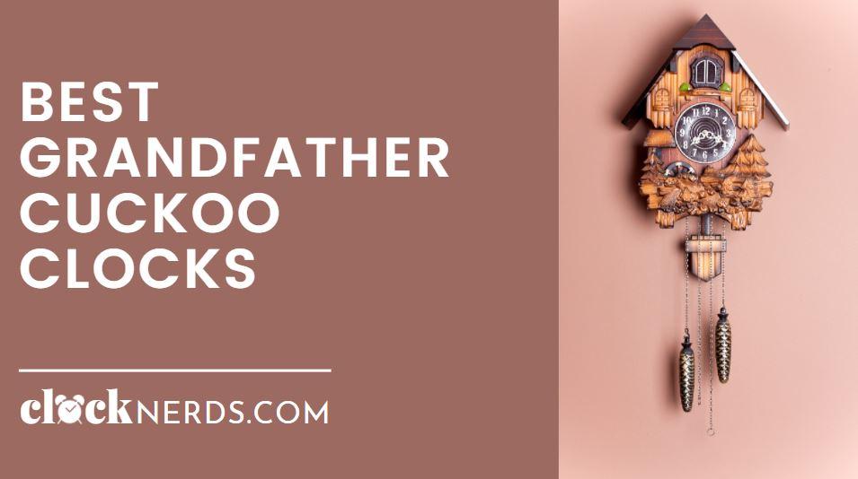 Best Grandfather Cuckoo Clocks
