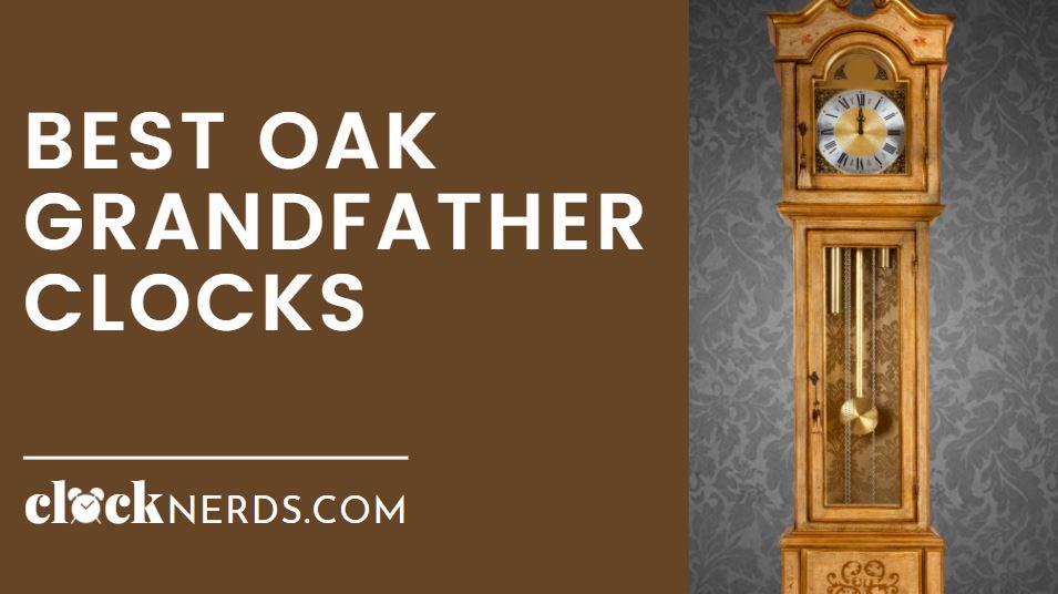 Best Oak Grandfather Clocks