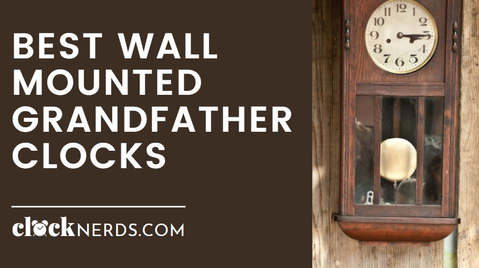 Best Wall Mounted Grandfather Clocks