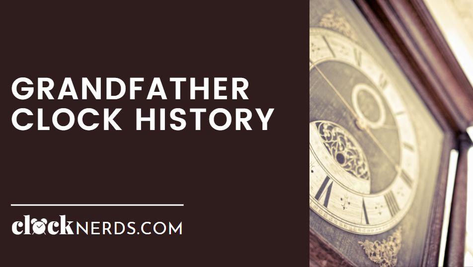 Grandfather Clock History